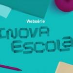 Confira os episódios da websérie Inova Escola, que mostra iniciativas educacionais inspiradoras