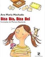 Capa de Bisa Bia Bisa Bel, livro do universo infantojuvenil, traz uma menina usando camiseta amarela em primeiro plano, com suas bisavós sentadas em seus ombros, uma de cada lado.