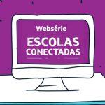 Websérie mostra a Inovação Educativa nas escolas públicas do Brasil
